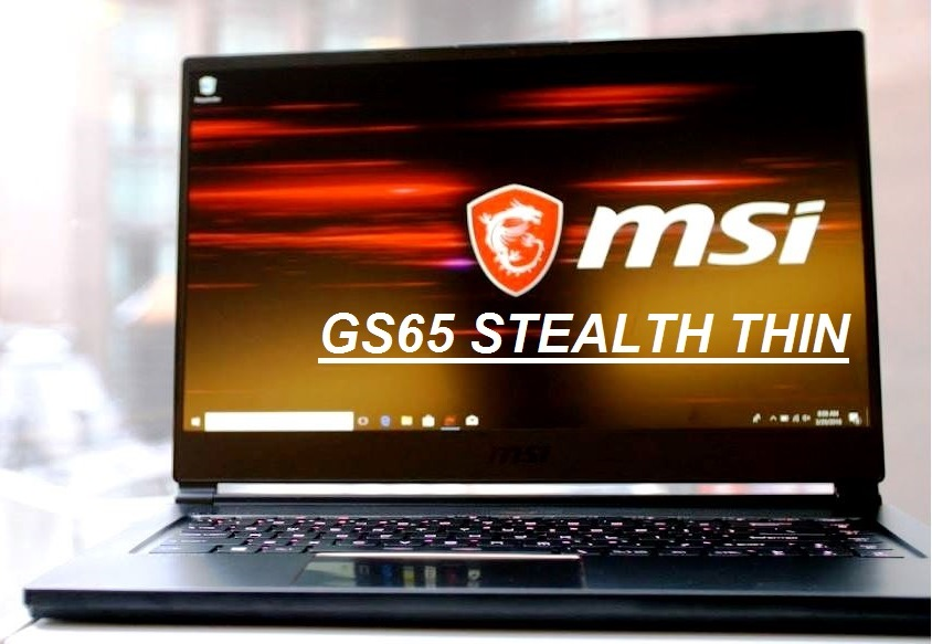 Best Gaming Laptop - MSI GS65 STEALTH THIN