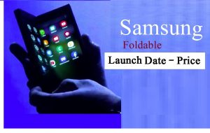 Samsung foldable Launch date and price